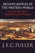 The decisive battles of the Western World, and their influence upon history