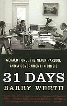 31 days : Gerald Ford, the Nixon pardon, and a government in crisis