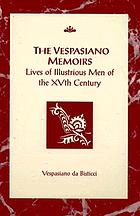 Renaissance princes, popes, and prelates : the Vespasiano memoirs, lives of illustrious men of the XVth century