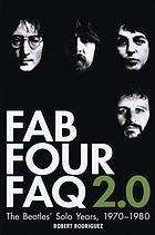 Fab Four FAQ 2.0 : the Beatles' solo years, 1970-1980