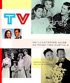TV weddings : an illustrated guide