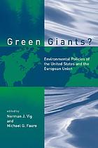 Green giants? : environmental policies of the United States and the European Union