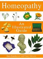 Homeopathy : an illustrated guide