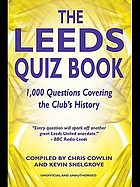 The Leeds quiz book : 1,000 questions covering the club's history