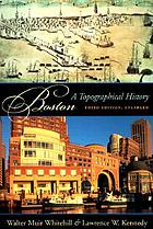 Boston; a topographical history