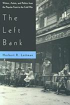The Left Bank : writers, artists, and politics from the Popular Front to the Cold War