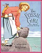 The fossil girl : Mary Anning's dinosaur discovery