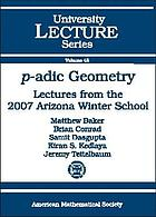 P-adic geometry : lectures from the 2007 Arizona Winter School