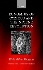 Eunomius of Cyzicus and the Nicene Revolution