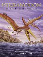Pteranodon : the life story of a pterosaur