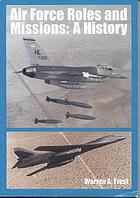 Air Force roles and missions : a history