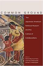 Common ground the Japanese American National Museum and the culture of collaborations