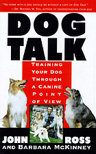 Dog talk : training your dog through a canine point of view