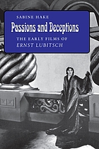 Passions and deceptions : the early films of Ernst Lubitsch
