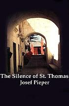 The silence of St. Thomas; three essays