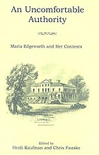 An uncomfortable authority : Maria Edgeworth and her contexts