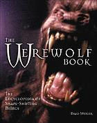 The werewolf book : the encyclopedia of shape-shifting beings