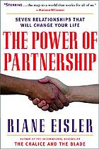 The power of partnership : seven relationships that will change your life