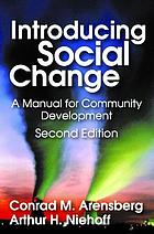 Introducing social change; a manual for community development