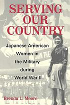 Serving our country Japanese American women in the military during World War II