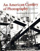 An American century of photography : from dry-plate to digital : the Hallmark Photographic Collection