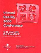 IEEE Virtual Reality 2000 : 18-22 March 2000, New Brunswick, New Jersey