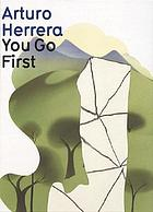Arturo Herrera : you go first