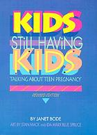 Kids still having kids : people talk about teen pregnancy