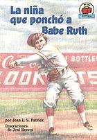 La Nina Que Poncho a Babe Ruth/The Girl Who Struck Out Babe Ruth