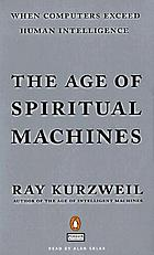 The age of spiritual machines [when computers exceed human intelligence]