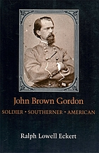 John Brown Gordon : soldier, southerner, American