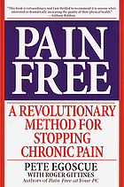 Pain free : a revolutionary method for stopping chronic pain