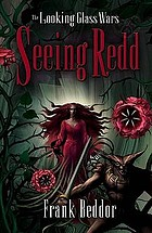 Seeing Redd : the second book in the looking glass wars trilogy