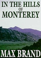In the hills of Monterey : a western story