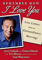 Remember how I love you : love letters from an extraordinary marriage