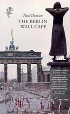 The Berlin Wall Café