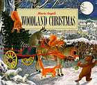 Marie Angel's woodland Christmas : a story to unfold in words and pictures ; written by Skip Skwarek