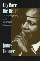 Lay bare the heart : an autobiography of the civil rights movement