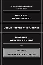 Our lady of 121st Street ; Jesus hopped the A train ; and In Arabia, we'd all be kings
