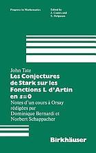 Les conjectures de Stark sur les fonctions L d'Artin en s=O : notes d'un cours à Orsay [de] John Tate