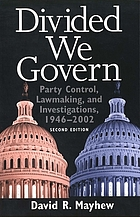 Divided we govern : party control, lawmaking and investigations, 1946-2002