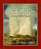 Geysers : when earth roars