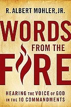 Words from the fire : hearing the voice of God in the Ten commandments