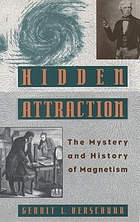 Hidden attraction : the history and mystery of magnetism
