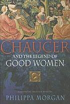 Chaucer and the legend of good women