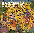 Ragamala : paintings from India : from the Claudio Moscatelli Collection