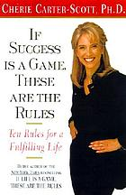 If success is a game, these are the rules ten rules for a fulfilling career and life