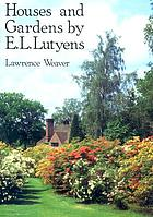 Houses and gardens by E.L. Lutyens