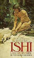 Ishi : last of his tribe