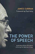 The power of speech : Australian Prime Ministers defining the national image